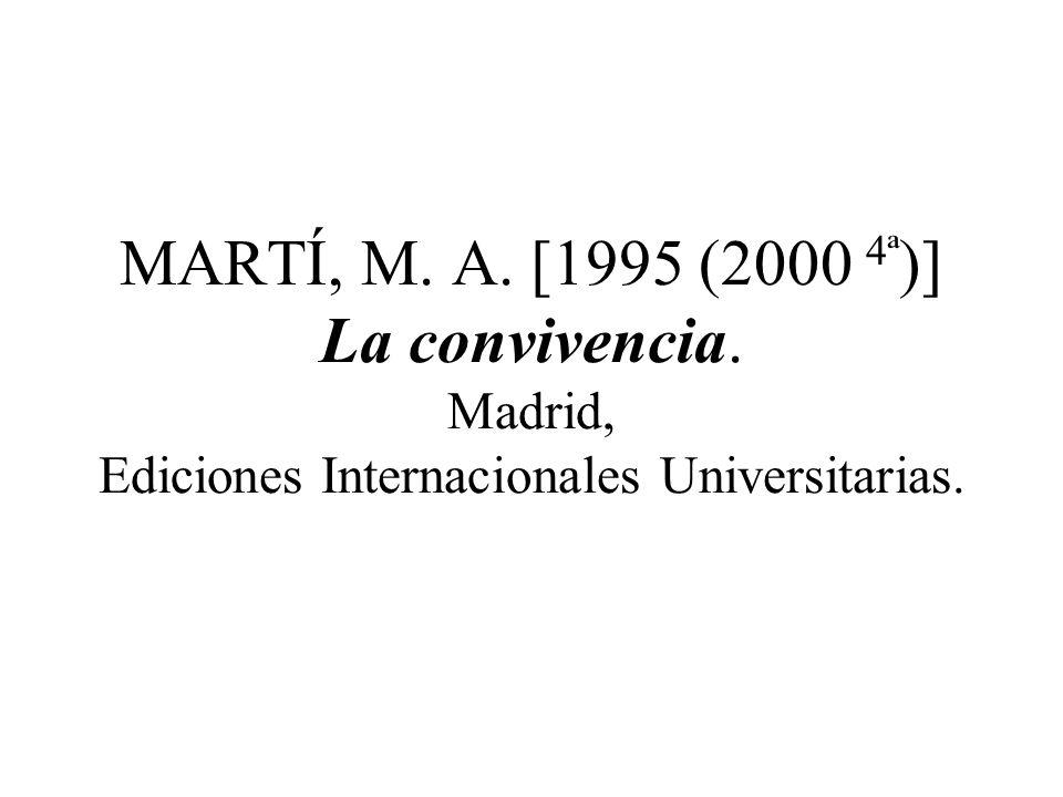 MARTÍ, M. A. [1995 (2000 4ª)] La convivencia